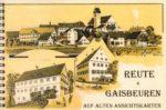 Reute & Gaisbeuren auf alten Ansichtskarten. Ein schönes Bilderbuch