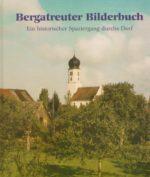 Bergatreuter Bilderbuch. Ein historischer Spaziergang durchs Dorf